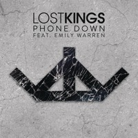 Lost Kings - Phone Down (Ft. Emily Warren)