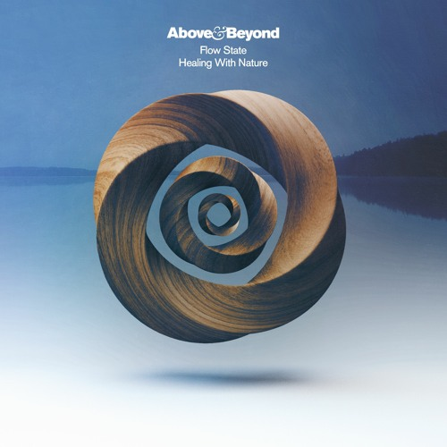 Above & Beyond - Flow State: Healing With Nature