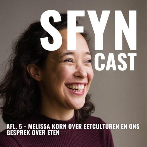 SFYNcast // Afl. 5 // Melissa Korn over eetcultuur en ons gesprek over eten