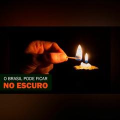 029 - Risco de APAGÃO no Brasil: a privatização da Eletrobrás
