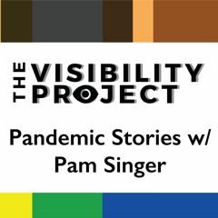 EPI 015 | 2 | Pandemic Stories w/Pam Singer