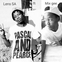 Lens SA ft Mix gee - what you want