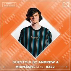 Laidback Luke Presents: Andrew A Guestmix   Mixmash Radio #322