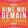 Aime moi demain (feat. Gradur)
