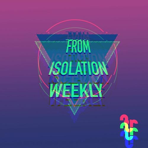 Isolation Weekly - Episode 6