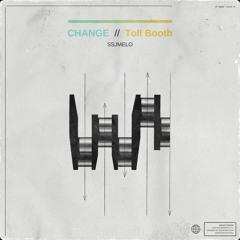 CHANGE // Toll Booth ( Prod. SSJ )