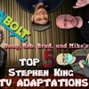 Download Top 5 Stephen King TV Adaptations with the Walker Bros. and Brad Jones Mp3