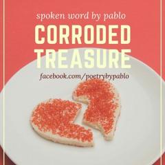 Corroded Treasure - Spoken Word by Pablo