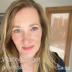 Are you waiting to get a session until the perfect time?