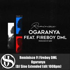 Reminisce Ft Fireboy DML - Ogaranya (DJ Sino Extended Edit 100Bpm)