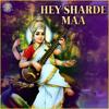 Hey Sharde Maa