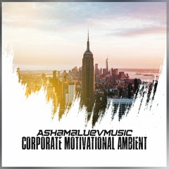Corporate Motivational Ambient - Background Music For Videos & Presentations