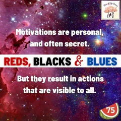 Reds Blacks And Blues - Slice Of Life Stories