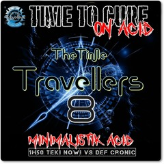 The Time Travellers 8 - Time To Cure On Acid ( 1H50 Acid Club Sounds Tek! Now! VS Def Cronic )