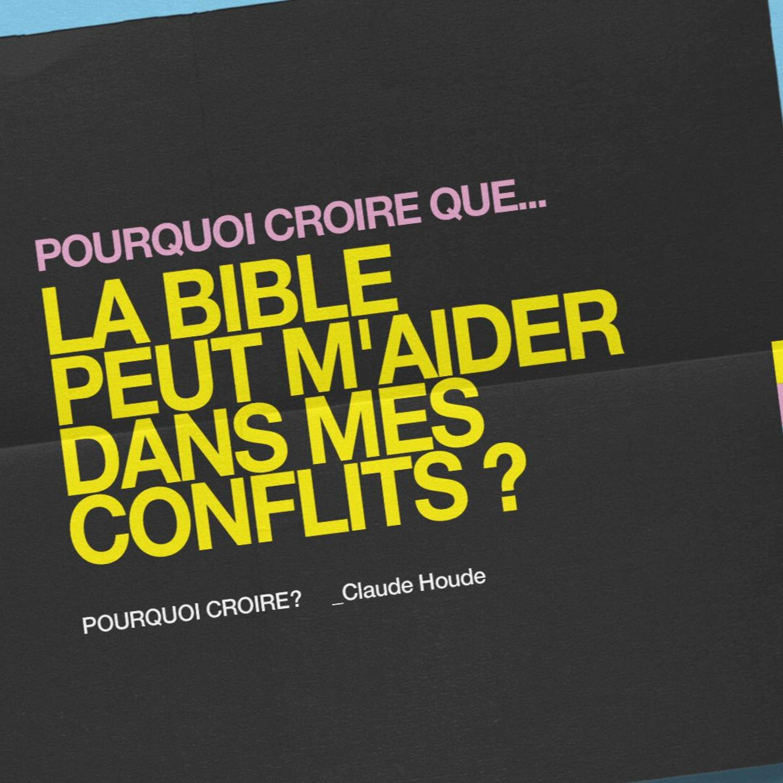 Pourquoi croire que la bible peut m'aider dans mes conflits? _Claude Houde