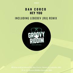 GRR137 : Dan Corco - Hey You (Lebedev (RU) Remix)