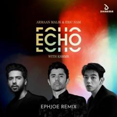 Armaan Malik, Eric Nam with KSHMR - Echo (EphJoe Remix)