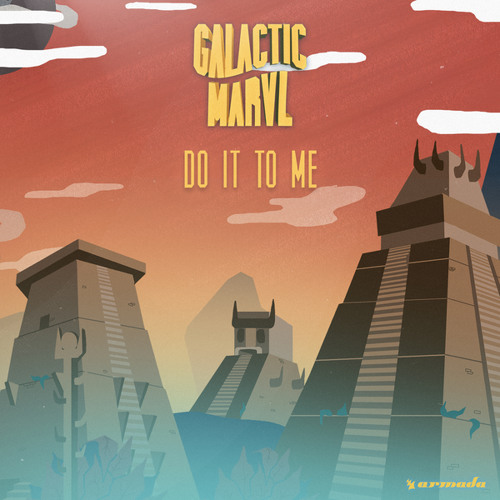 "Galactic Marvl Drops Brand New Single ""Do It To Me"""