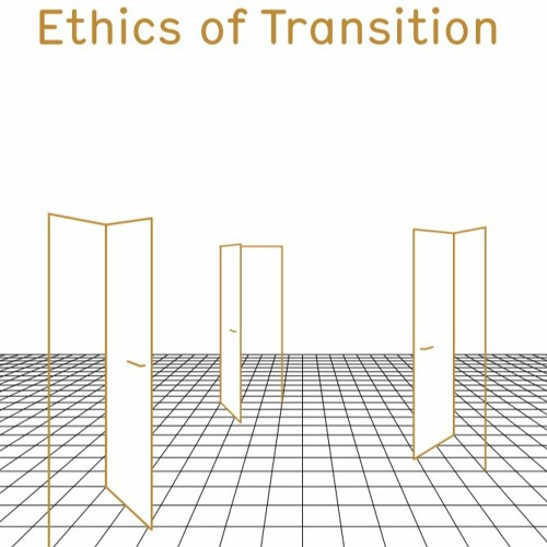 1 | Ethics Of Transitions