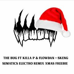 The Bug feat. Flowdan & Killa P - Skeng (Sematics Electro Remix) [FREE DOWNLOAD]