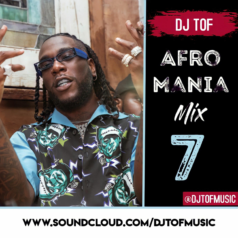 2021 AFROBEATS - AFRO-MANIA MIX 7