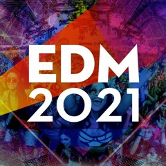Best EDM of 2021 (All-Time)