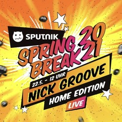 NICK GROOVE - Sputnik Springbreak 2021 Home Edition #SSB2021