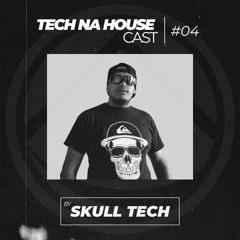 Skull Tech - TECH NA HOUSE CAST #04