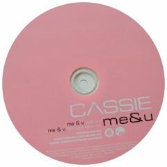 CASSIE - Me & U (LEGATO Edit) [HZRX]