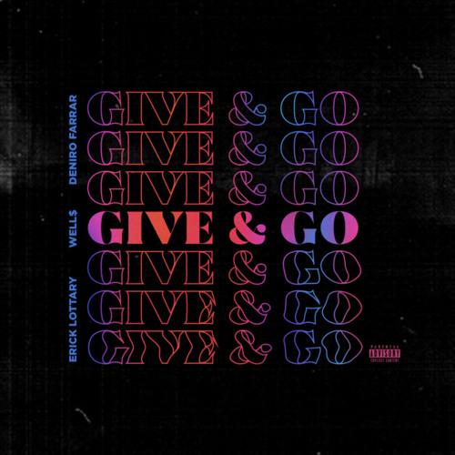 Give & Go (feat. Deniro Farrar & Well$)
