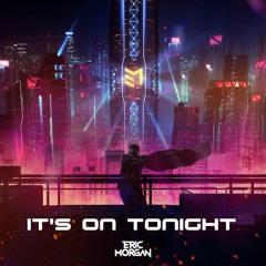 It's On Tonight