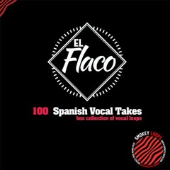 SMOKEY LOOPS  - Spanish Vocal Takes Ft EL FLACO