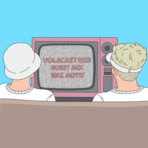 VOLACAST 023 - guest mix WAX MOTIF