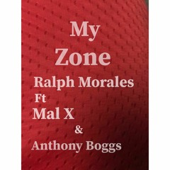 My Zone Ft Anthony Boggs & Mal X