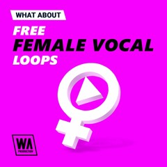 40 Free Female EDM & Pop Vocal Loops | 100% Royalty Free