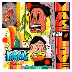 Kirros - Make You Love [Kaleidoscope Productions] FREE DOWNLOAD!