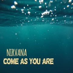 Come As You Are - Nirvana Cover