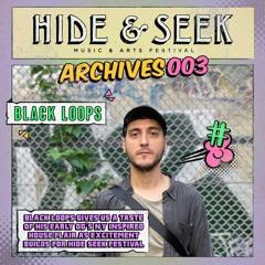 Hide&Seek Festival Archives 003 - Black Loops