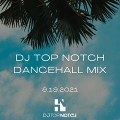 DJ TOP NOTCH DANCEHALL MIX 9.19.2021