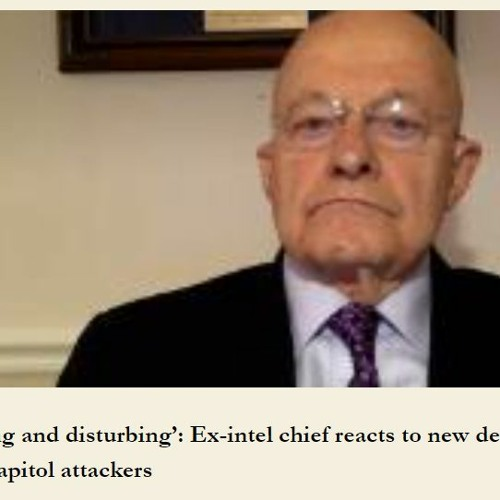 'Stunning and disturbing': Ex-intel chief reacts to new details about Capitol attackers