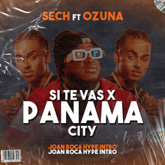 Sech Ft Ozuna - Si Te Vas X Panama City (Joan Roca Hype Intro)
