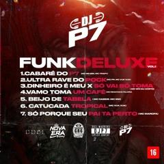 DJP7 ® FUNK DELUXE Vol.1 EP COMPLETO (Todas As Faixas) 2021®