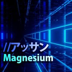 Magnesium [ Drum and Bass ] //Asan
