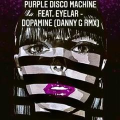 Purple Disco Machine Feat. Eyelar - Dopamine (Danny G Bootleg Remix) - COPYRIGHT BLOCK