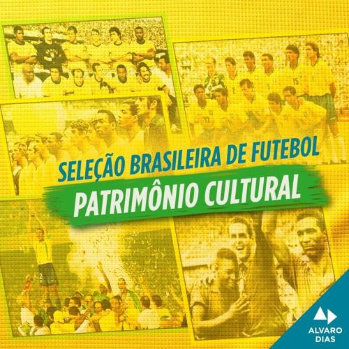 Seleção Brasileira de Futebol - Patrimônio Cultural