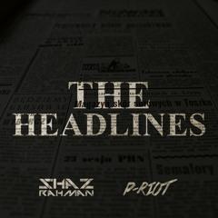 The Headlines (Ft. Shaz Rahman)