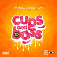 CUPS & BASS MIX WITH KOJO MANUEL & DJ LOFT - Afrobeats & Asakaa