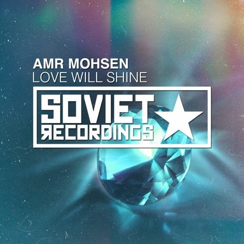 NEW RELEASE! Amr Mohsen - Love Will Shine (Original Mix)