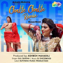 Chalte Chalte Remix - Gul Saxena, Oman Bean