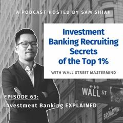 Episode 63: Investment Banking EXPLAINED